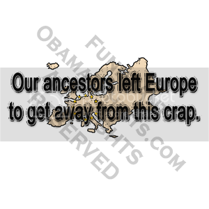 Funny Anti-Obama T-shirt: Our Ancestors