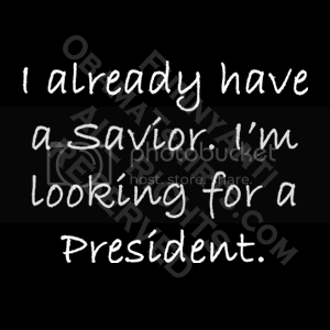 Funny Anti-Obama T-shirt: Already Have A Savior